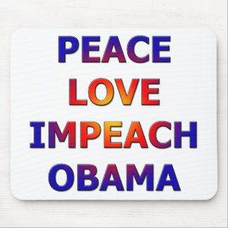 Peace Love Impeach Obama Mouse Pads