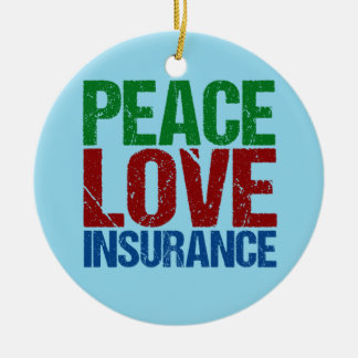 Peace Love Insurance Christmas Ornament