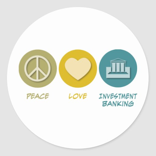 Peace Love Investment Banking Round Stickers