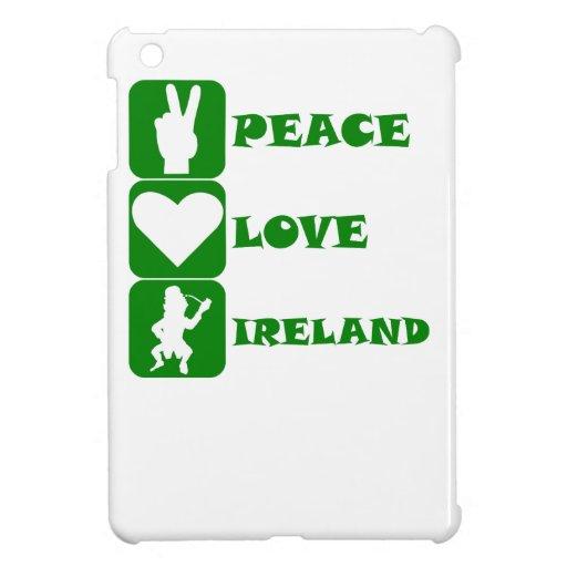 Peace Love Ireland Case For The iPad Mini