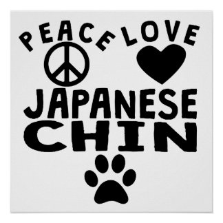Peace Love Japanese Chin Poster