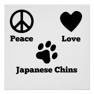 Peace Love Japanese Chins Poster
