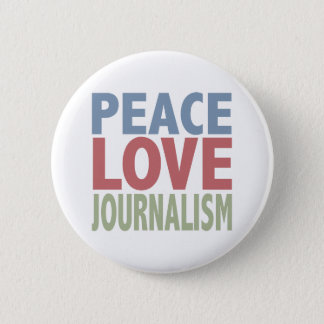 Peace Love Journalism 6 Cm Round Badge