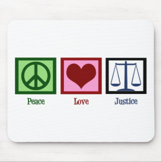 Peace Love Justice Mouse Pad