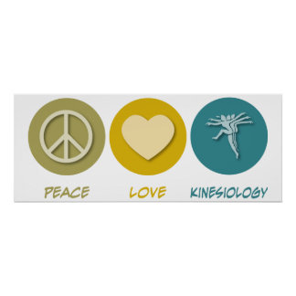 Peace Love Kinesiology Poster