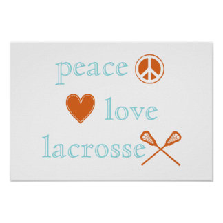 Peace Love Lacrosse Posters