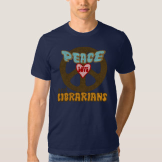 Peace Love Librarians Tee Shirts