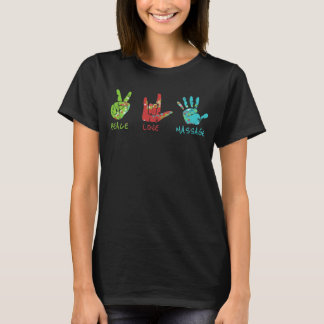 Peace Love Massage Hands - Black T-Shirt