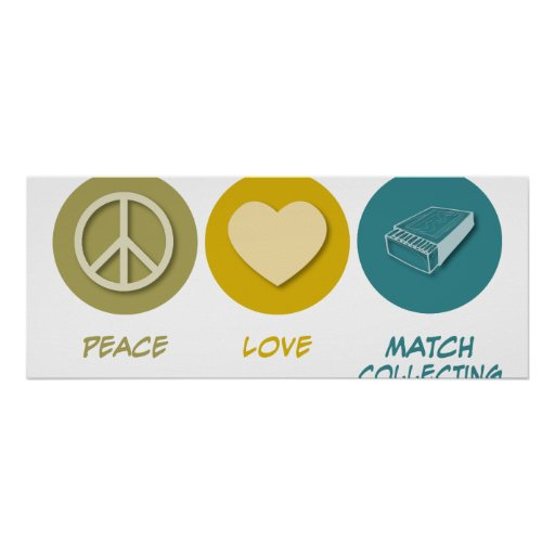 Peace Love Match Collecting Posters