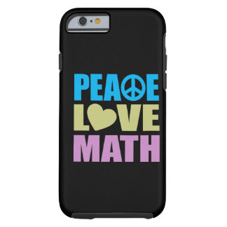 Peace Love Math Tough iPhone 6 Case