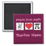 Peace Love Math Custom Math Teacher          ... Square Magnet