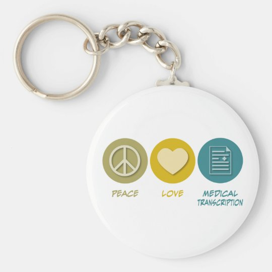 Peace Love Medical Transcription Basic Round Button Key Ring