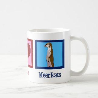 Peace Love Meerkats Coffee Mug