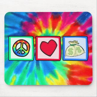 Peace, Love, Money Mouse Pad