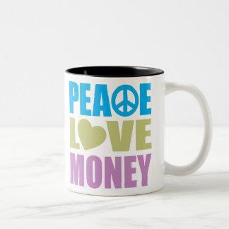 Peace Love Money Coffee Mugs