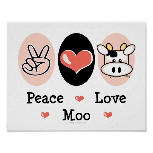 Peace Love Moo Cute Cow Poster