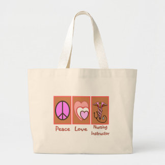 """""""Peace, Love, Nursing Instructor"""" Gifts Large Tote Bag"""