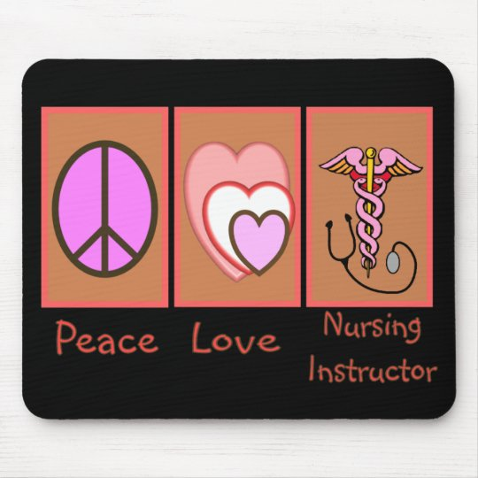 """Peace, Love, Nursing Instructor"" Gifts Mouse Pad"