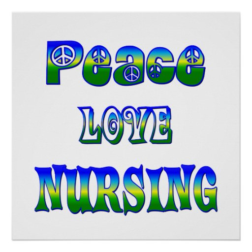 Peace Love Nursing Poster