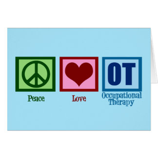 Peace Love OT Occupational Therapy Greeting Card