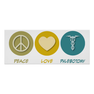 Peace Love Phlebotomy Poster