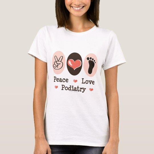 Peace Love Podiatry Podiatrist T-shirt