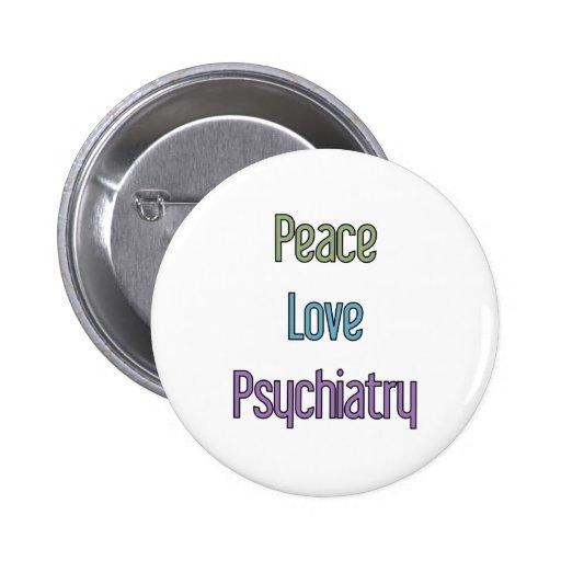 Peace, Love, Psychiatry Button