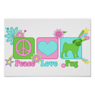 Peace - Love - Pug Poster