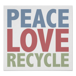 Peace Love Recycle Poster