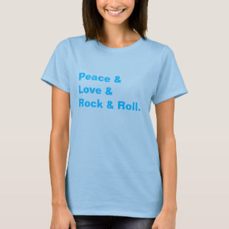 Peace Love & Rock and Roll T-Shirt