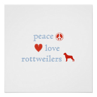 Peace Love Rottweilers Perfect Poster