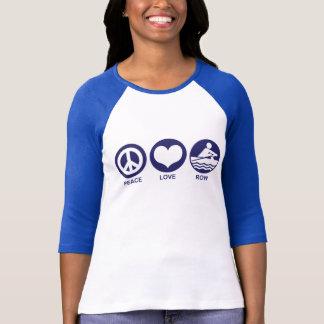 Peace Love Row T-Shirt