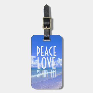 Peace, Love, Sandy Feet Luggage Tag