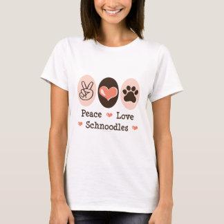 Peace Love Schnoodles T shirt