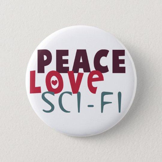 Peace Love Sci-Fi 6 Cm Round Badge
