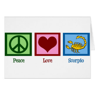 Peace Love Scorpio Card