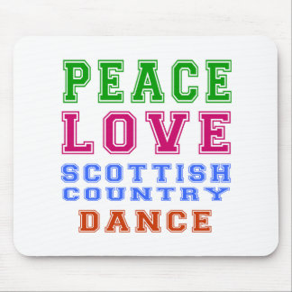 Peace Love Scottish Country Dancing Mouse Pad