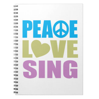 Peace Love Sing Notebook