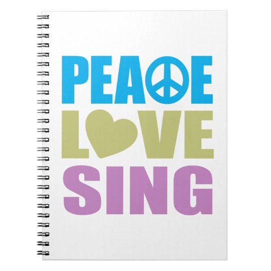 Peace Love Sing Notebooks