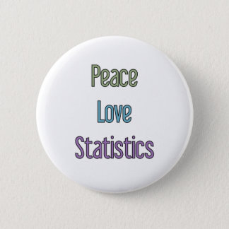 Peace, Love, Statistics 6 Cm Round Badge