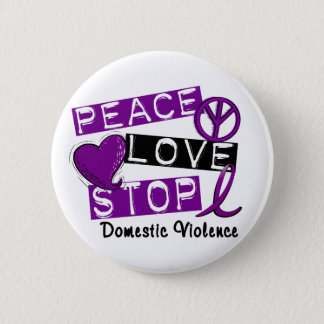 PEACE LOVE STOP Domestic Violence T-Shirts 6 Cm Round Badge