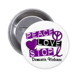 PEACE LOVE STOP Domestic Violence T-Shirts Pin