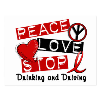 Peace Love Stop Drinking and Driving Postcard