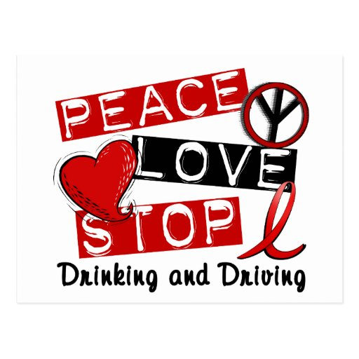 Peace Love Stop Drinking and Driving Post Cards