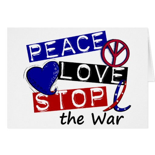 PEACE LOVE STOP The War T-Shirts & Gifts Greeting Card