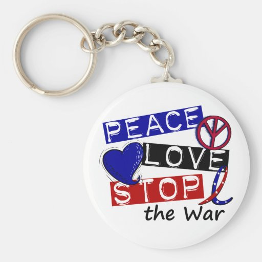PEACE LOVE STOP The War T-Shirts & Gifts Key Chain