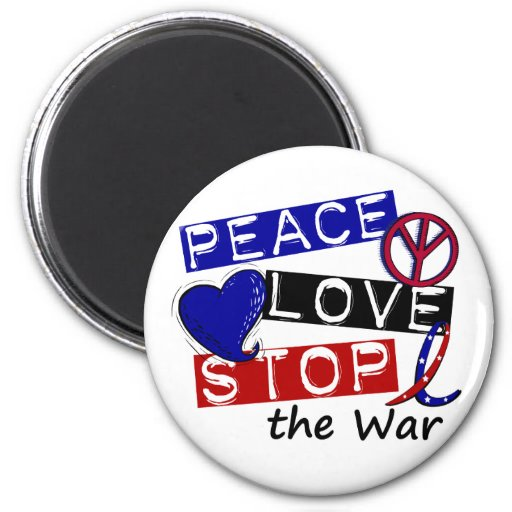 PEACE LOVE STOP The War T-Shirts & Gifts Fridge Magnets