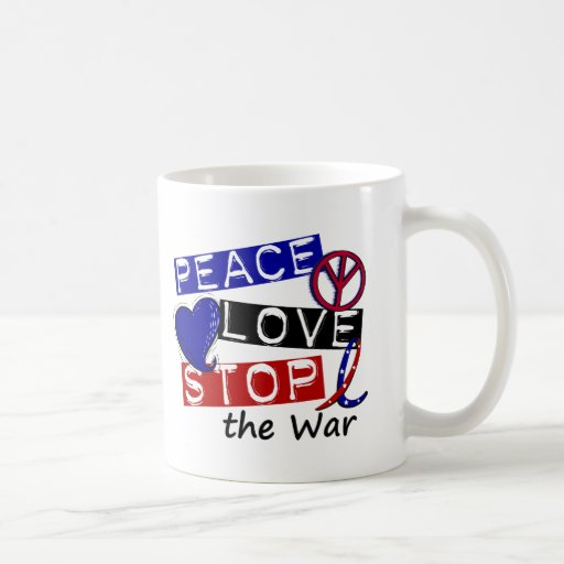PEACE LOVE STOP The War T-Shirts & Gifts Coffee Mugs