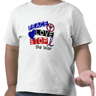 PEACE LOVE STOP The War T-Shirts & Gifts