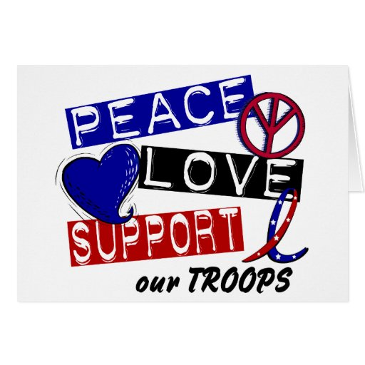 PEACE LOVE SUPPORT Our Troops T-Shirts & Apparel Card